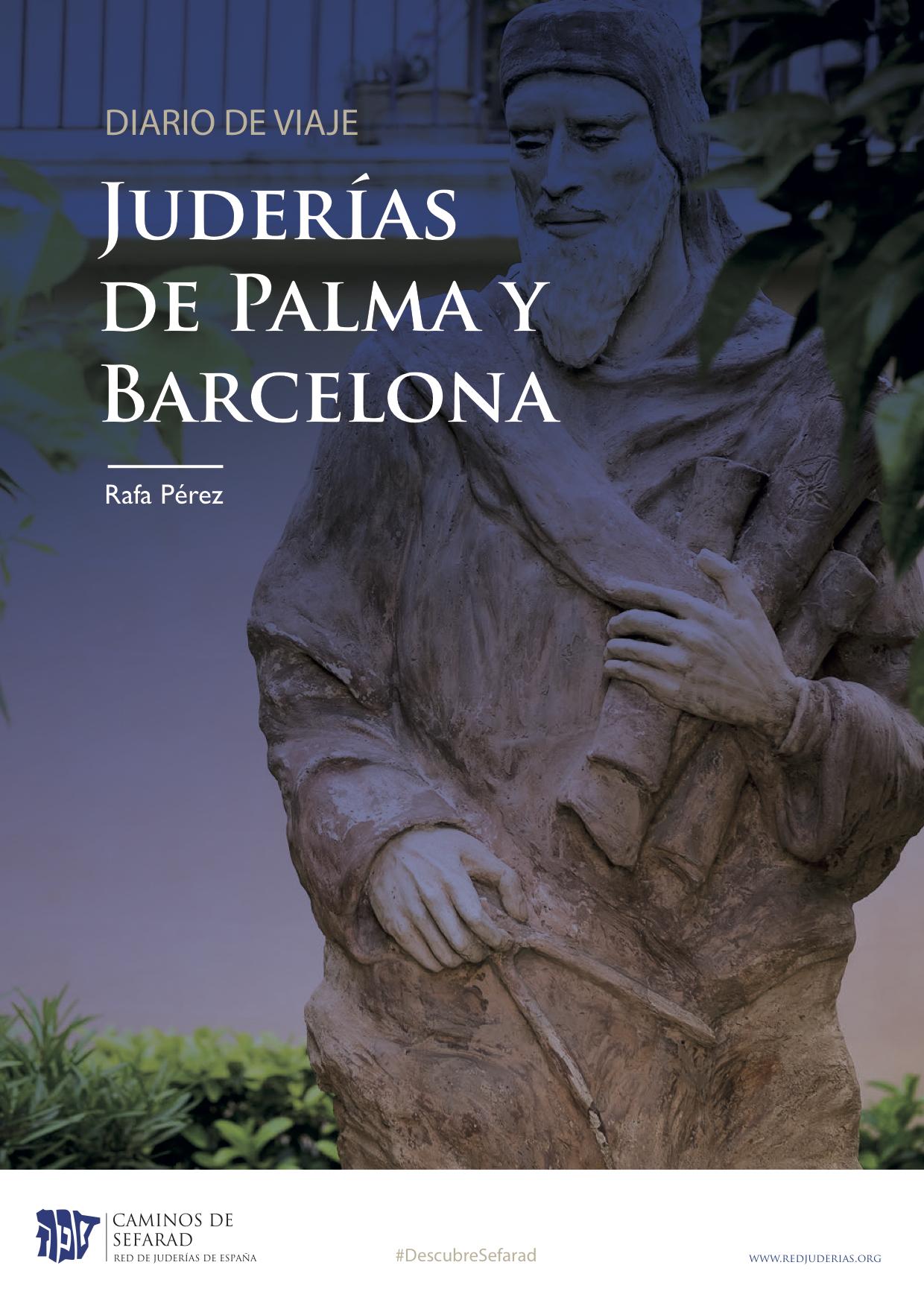 DIARIO DE VIAJE-LAS JUDERIAS DE PALMA Y BARCELONA-DESCUBRE SEFARAD-RAFA PEREZ