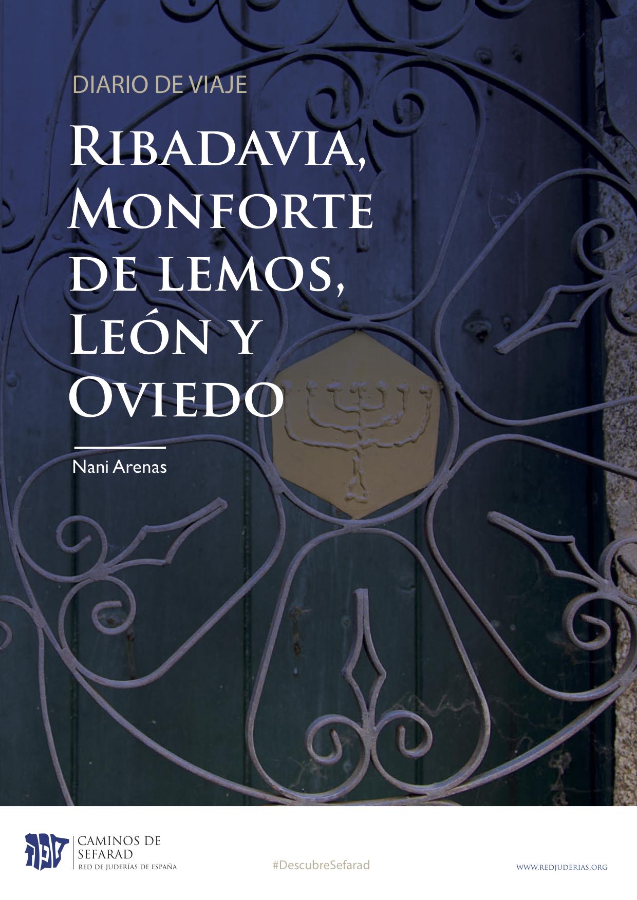 DIARIO DE VIAJE-LAS JUDERIAS DE RIBADAVIA-MONFORTE-LEON-OVIEDO-DESCUBRE SEFARAD-NANI ARENAS